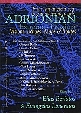 Adrionian, From an Ancient Sea to a Modern Network. Visions, Echoes, Maps and Routes. , Συλλογικό έργο, Εθνική Χαρτοθήκη, 2004