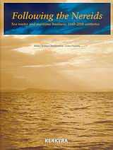 Following the Nereids, Sea Routes and Maritime Business, 16th-20th Centuries, , Κέρκυρα - Economia Publishing, 2006