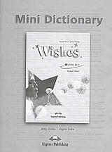 Wishes: Mini Dictionary, Student's Book: Level B2.1, Evans, Virginia, Express Publishing, 2007