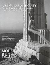A Singular Antiquity, Archaeology and Hellenic Identity in Twentieth-Century Greece: 3rd Supplement, Συλλογικό έργο, Μουσείο Μπενάκη, 2008