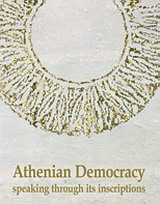 Athenian Democracy Speaking through its Inscriptions, Exhibition of Inscriptions from the Epigraphic Museum, , Υπουργείο Πολιτισμού. Επιγραφικό Μουσείο, 2009