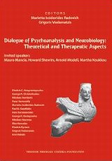Dialogue of Psychoanalysis and Neurobiology, Theoretical and Therapeutic Aspects, Συλλογικό έργο, Βήτα Ιατρικές Εκδόσεις, 2010
