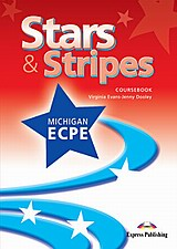 Stars and Stripes Michigan ECPE: Student's Book, , Evans, Virginia, Express Publishing, 2010