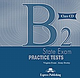 B2 State Exam Practice Tests: Class Audio Cds, Set of 2, Evans, Virginia, Express Publishing, 2009