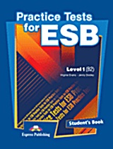 Practice Test for ESB Level 1 (B2): Student's Book, , Evans, Virginia, Express Publishing, 2011