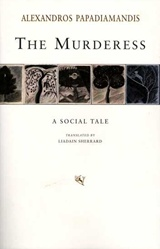 The Murderess, A Social Tale, Παπαδιαμάντης, Αλέξανδρος, 1851-1911, Denise Harvey, 2011