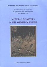 Natural Disasters in the Ottoman Empire, Halcyon Days in Crete III, A Symposium Held in Rethymnon 10-12 January 1997, , Πανεπιστημιακές Εκδόσεις Κρήτης, 1999