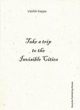 Take a Trip to the Invisible Cities, , Κάππα, Βασιλική, Κουίντα, 2014
