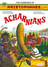The Comedies of Aristophanes in Comics: Acharnians, , , Κώμος, 2015