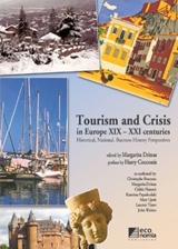 Tourism and Crisis in Europe XIX - XXI Centuries, Historical, National, Business History Perspectives, Συλλογικό έργο, Κέρκυρα - Economia Publishing, 2014