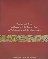Textiles and Dress in Greece and the Roman East: A Technological and Social Approach, , Συλλογικό έργο, Τα Πράγματα, 2012
