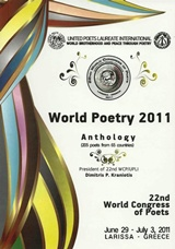 World Poetry 2011, Anthology (205 poets from 65 countries), Συλλογικό έργο, Ιδιωτική Έκδοση, 2011