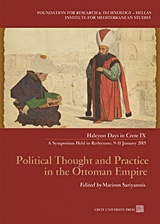 Political Thought and Practice in the Ottoman Empire, Halcyon days in Crete IX - A symposium held in Rethymno, 9-11 January 2015, Συλλογικό έργο, Πανεπιστημιακές Εκδόσεις Κρήτης, 2019