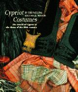 Cypriot Costumes in the National Historical Museum, The World of Cyprus at the Dawn of the 20th Century, Γεωργής, Γιώργος, Καπόν, 1999