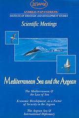 Mediterranean Sea and the Aegean, The Mediterranean and the Law of Sea: Athens, April 2, 1998. Economic Development as a Factor of Security in the Aegean: Athens, June 11, 1998. The Aegean Sea and International Diplomacy: Athens, December 17, 1998. Scientific Meetings, , ΙΣΤΑΜΕ, 1999