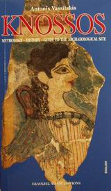 Knossos, Mythology, History, Guide to the Archaeological Site, Βασιλάκης, Αντώνης Σ., Αδάμ - Πέργαμος, 0