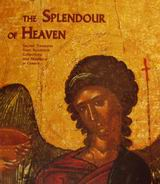 The Splendour of Heaven, Sacred Treasures from Byzantine Collections and Museums in Greece: September 2001 - January 2002 Frankfurt, Dommuseum, , Υπουργείο Πολιτισμού, 2001