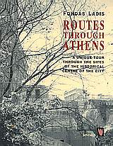 Routes Through Athens, A Unique Tour through the Sites of the Historical Centre of the City, Λάδης, Φώντας, Μνήμες, 2003