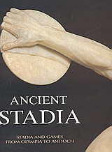 Ancient Stadia, Stadia and Games from Olympia to Antioch, , Ίτανος, 2004